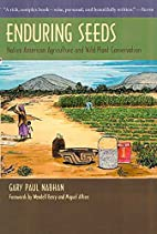 Enduring Seeds: Native American Agriculture…