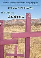 If I Die in Juárez (Camino Del Sol)…