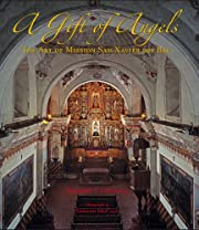 A gift of angels : the art of Mission San…