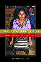The life-giving stone : ethnoarchaeology of…