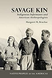 Savage Kin: Indigenous Informants and…