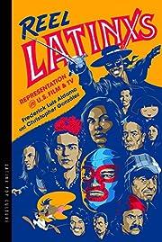 Reel Latinxs: Representation in U.S. Film…