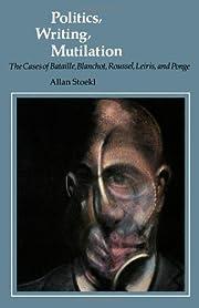 Politics, Writing, Mutilation: The Cases of…