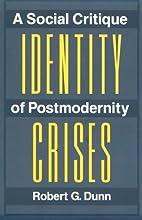 Identity Crises: A Social Critique Of…