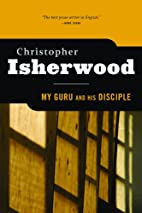 My Guru and His Disciple by Christopher…