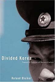 Divided Korea: Toward a Culture of…