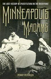 Minneapolis Madams: The Lost History of…
