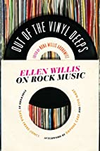 Out of the Vinyl Deeps: Ellen Willis on Rock…