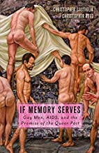 If Memory Serves: Gay Men, AIDS, and the…