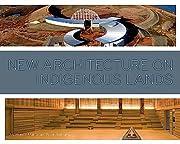 New Architecture on Indigenous Lands de Joy…