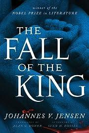 The Fall of the King di Johannes V. Jensen