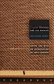Digital Memory and the Archive (Electronic…