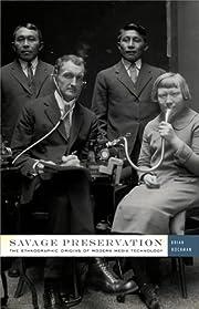 Savage preservation : the ethnographic…