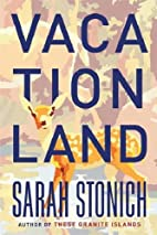 Vacationland by Sarah Stonich