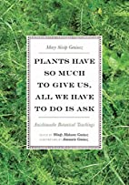 Plants Have So Much to Give Us, All We Have…