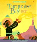 Turquoise Boy: A Navajo Legend by Terri…