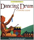 Dancing Drum: A Cherokee Legend by Terri…