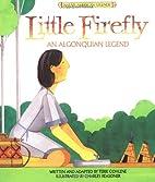 Little Firefly: An Algonquian Legend by…
