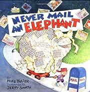Never Mail an Elephant af Mike Thaler