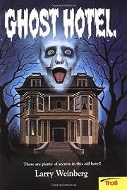 Ghost Hotel de Larry Weinberg