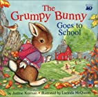 The Grumpy Bunny Goes to School by Justine…