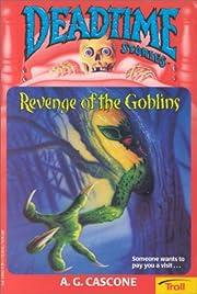 Revenge Of The Goblins (Deadtime Stories) af…