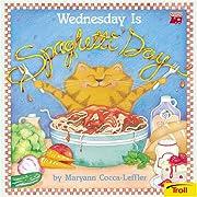 Wednesday Is Spaghetti Day de Cocca-Leffler