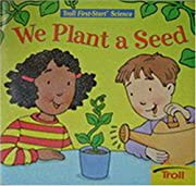 We Plant a Seed (A Troll First-Start Science…