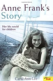 Anne Frank's Story: Her Life Retold for…