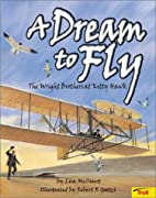 A Dream to Fly: The Wright Brothers At Kitty…