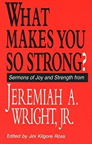 What Makes You So Strong?: Sermons of Joy…