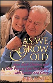 As We Grow Old: How Adult Children and Their…