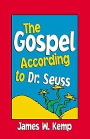 The Gospel According to Dr. Seuss –…