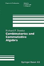 Combinatorics and Commutative Algebra:…