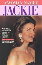A Woman Named Jackie by C. David Heymann