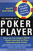 The Making Of A Poker Player: How An Ivy…