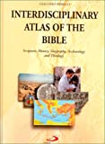Interdisciplinary atlas of the Bible : scripture, history, geography, archaeology, and theology / Giacomo Perego ; translated by Stewart Foster