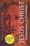 Jesus Christ : fundamentals of Christology / Roch A. Kereszty ; edited by J. Stephen Maddux