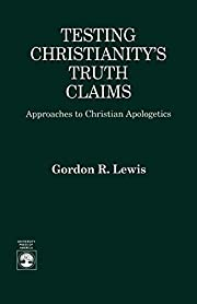 Testing Christianity's Truth Claims:…