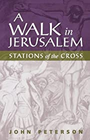 A Walk in Jerusalem: Stations of the Cross…