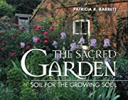 The sacred garden : soil for the growing…