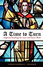 A Time To Turn: Anglican Readings For Lent…