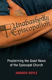 Unabashedly Episcopalian: Proclaiming the…