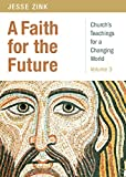 Image for A Faith for the Future: Church's Teachings for a Changing World: Volume 3 (Church's Teachings for a Changing World, 3)