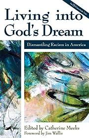 Living into God's Dream: Dismantling Racism…