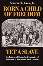 Born a Child of Freedom, Yet a Slave:…