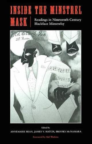 Image for Inside the Minstrel Mask: Readings in Nineteenth-Century Blackface Minstrelsy