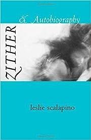 Zither & Autobiography (Wesleyan Poetry…