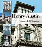 Henry Austin : In Every Variety of Architectural Style