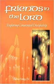 Friends in the Lord: Exploring Consecrated…